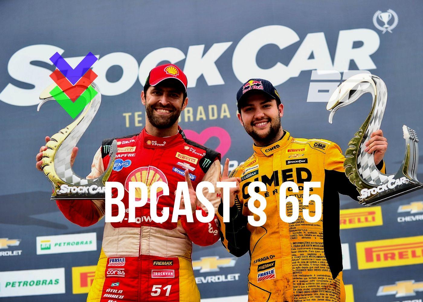 Foto de BPCast § 65 | Primeira Pole de Gabriel Casagrande, Vitórias de Fraga e Átila marcam a nona etapa da Stock Car