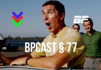 BPCast § 77 | Ken Miles Vs. Ford e Ferrari – Um filme épico para os fãs de automobilismo