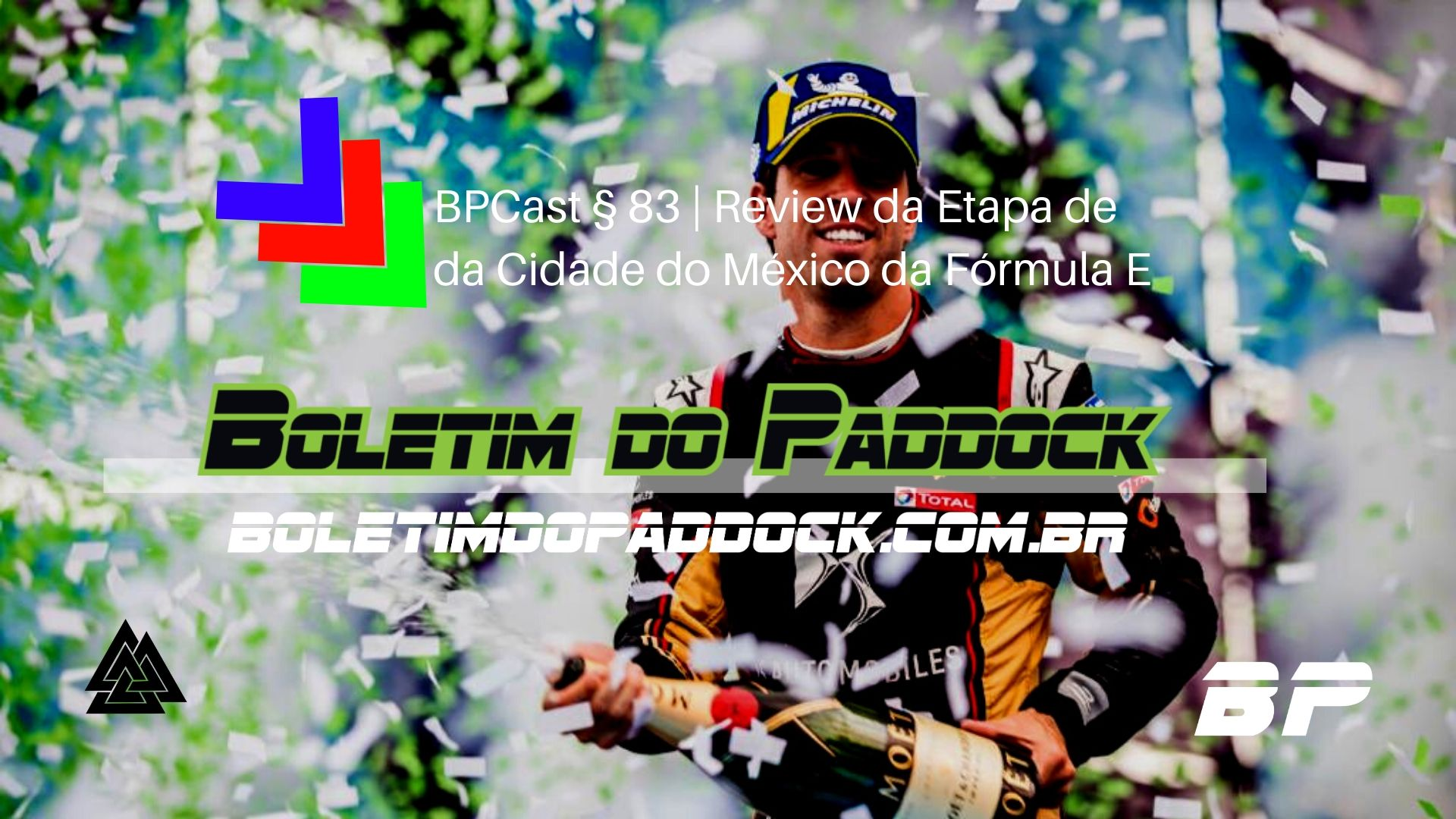 Foto de Vídeo do BPCast § 83 | Review do Eprix da Cidade do México da Fórmula E