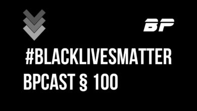 Photo of BPCast § 100 | #BlackLivesMatter